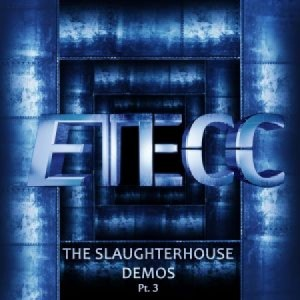etecc_the_slaughterhouse_demos_part_III